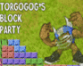 Play Torgogog's Block Party