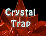 Play Crystal Trap