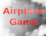 Play Fly an Airplane!