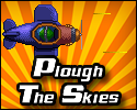 Play Plough The Skies