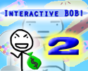 Play Interactive Bob 2
