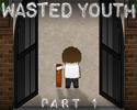 Play Wasted Youth, Part 1