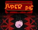 Play Super Pig