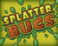 Play Splatter Bugs
