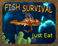 Play Fish survival