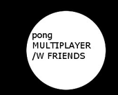 Play Pong with friends