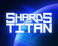 Play Shards of Titan Alpha
