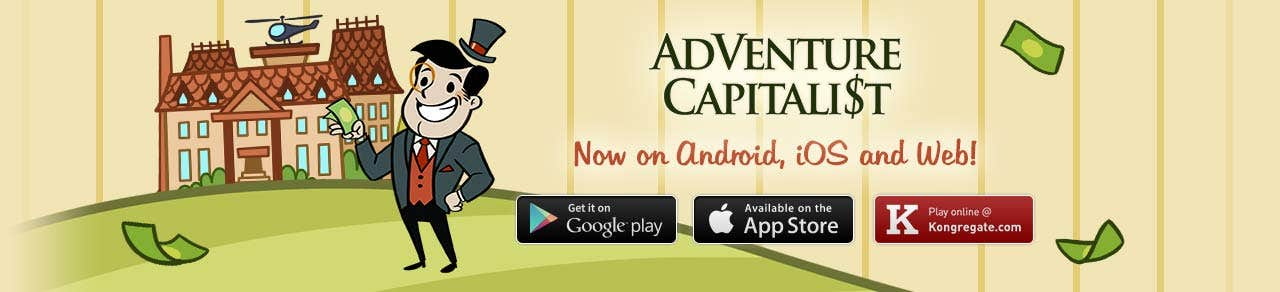 Adventure Capitalist! No on Android, iOS and Web!