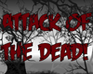 Play Attack of the Dead