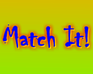 Play Match It!