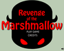 Play Revenge of the Marshmallow