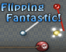 Play Flipping Fantastic!