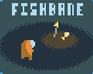 Play FISHBANE Demo