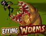 Play Effing Worms