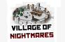 Play Village of Nightmares