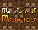 Play Master of Mosaics