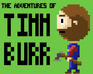 Play The Adventures of Tim Burr