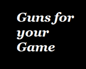 Play Guns for Your Games