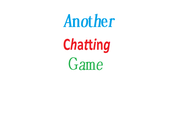 Play Another Chatting Game!
