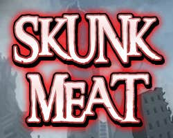 Play Skunk Meat