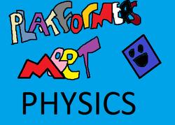 Play Platformers meet physics