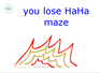 Play You Lose HaHa maze