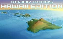 Play Radar Chaos Hawaii Edition