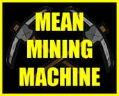 Play Mean Mining Machine