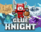 Play Glue Knight