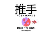 Play PUSH HANDS (~1wk jam)