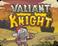 Play Valiant Knight Save The Princess