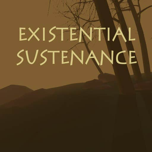 Play Existential Sustenance