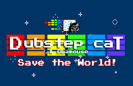 Play Dubstep Cat & Obamouse Save The World!