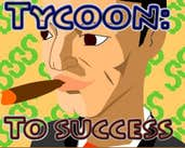 Play Tycoon: To Success