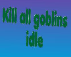 Play Kill all goblins idle
