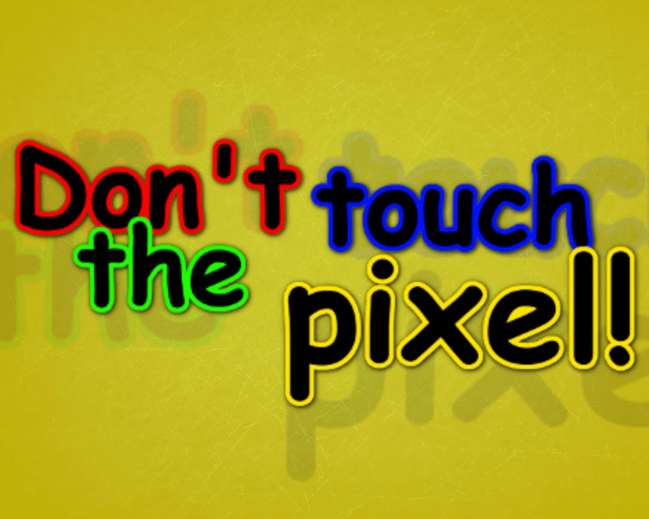 Play Don't Touch the Pixel!