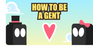 Play How To Be A Gent