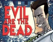 Play Evil are the Dead