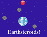 Play Earthsteroids!