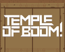 Play Temple Of Boom!