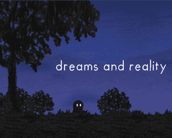 Play Dreams and Reality