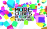 Play More Cubes Please Thank You