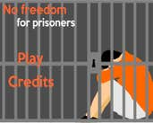 Play No Freedom for prisoners