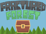 Play Fractured Forest