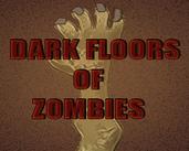 Play Dark Floors of Zombies