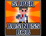 Play Super Business Bob