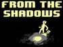 Play From the Shadows