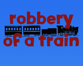 Play Robbery of a Train