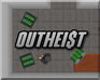 Play OutHeist