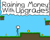 Play Raining Money With Upgrades